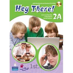 کتاب آموزش زبان Hey There! سطح 2A<