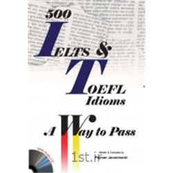 عکس آموزش زبان500IELTS & TOEFL Idioms + CD  A Way to Pass